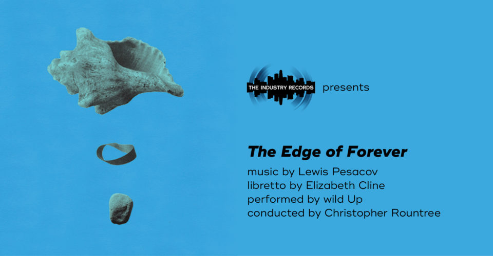 The Industry Records presents The Edge of Forever by Lewis Pesacov